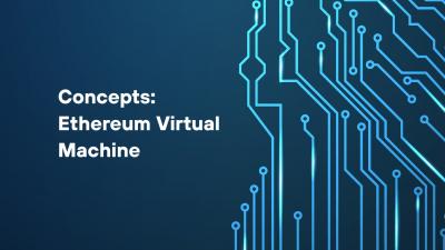 Concepts: Ethereum Virtual Machine